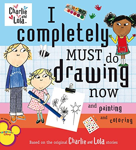 I Completely Must Do Drawing Now and Painting and Coloring (Charlie & Lola) por Lauren Child