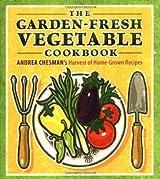 The Garden-Fresh Vegetable Cookbook by Andrea Chesman (2005-06-01)