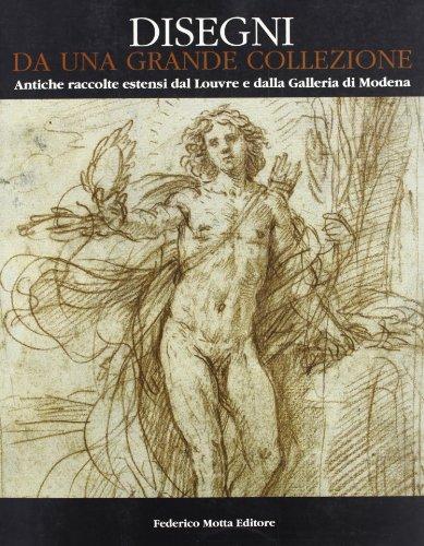 Designi DA UN Grande Collezione: Antiche Raccolte Estensi Dal Louvre e Dalla Galleria DI Modena