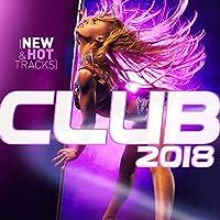 Club 2018 (New & Hot Hits)