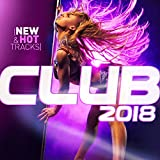 Club 2018 (New & Hot Hits)
