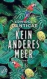Kein anderes Meer: Roman von Edwidge Danticat