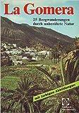 La Gomera. Goldstadt- Wanderführer. Bergwanderungen in ursprünglicher Natur. -