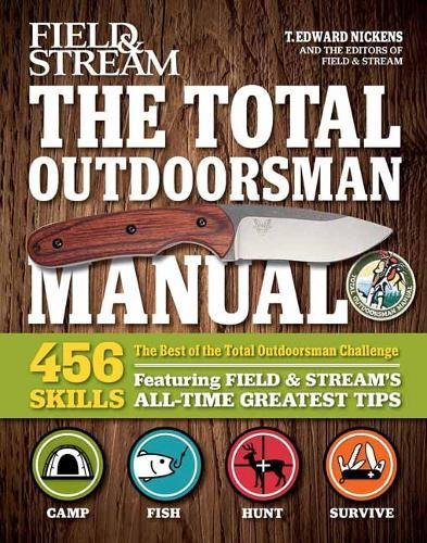 best-of-the-total-outdoorsman-508-skills-featuring-field-streams-all-time-greatest-hints