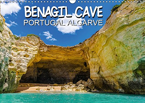 BENAGIL CAVE Portugal Algarve (Wandkalender 2019 DIN A3 quer): Die schönsten Klippen, Höh...