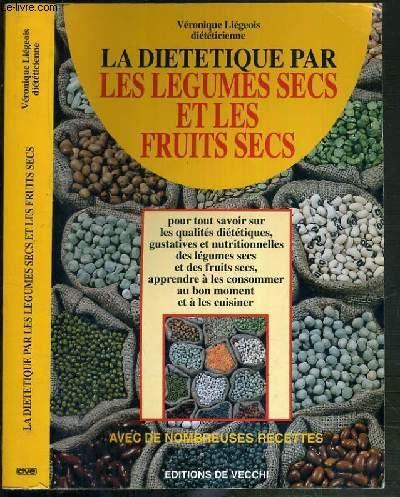 La diététique par les légumes secs et les fruits secs