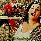Yma Sumac, Vol.3 (Legend of the Jivaro, Fuego del Ande) [24 Titles 1957 - 1959]