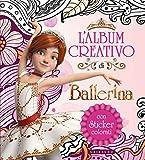 L'album creativo di Ballerina. Con adesivi. Ediz. a colori (Disegna e crea)