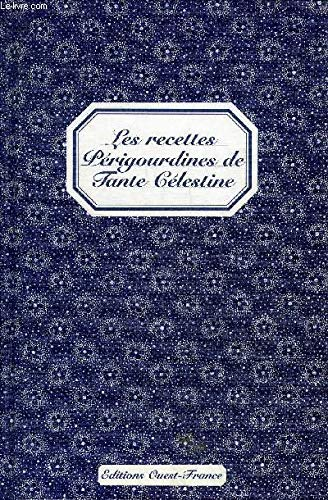 Les recettes périgourdine de Tante Célestine