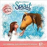 Spirit: wild und frei - Weihnachten in Miradero - Das Hörspiel zum Weihnachts-Special -