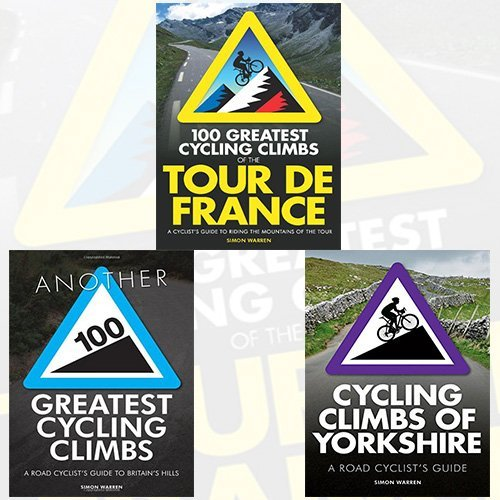 Cycling Climbs 3 Books Bundle Simon Warren Collection (100 Greatest Cycling Climbs of the Tour de France: A Cyclist's Guide to Riding the Mountains of the Tour, Another 100 Greatest Cycling Climbs: A Road Cyclist's Guide to Britain's Hills, Cycling Climbs of Yorkshire (Regional Cycling Climbs 2))