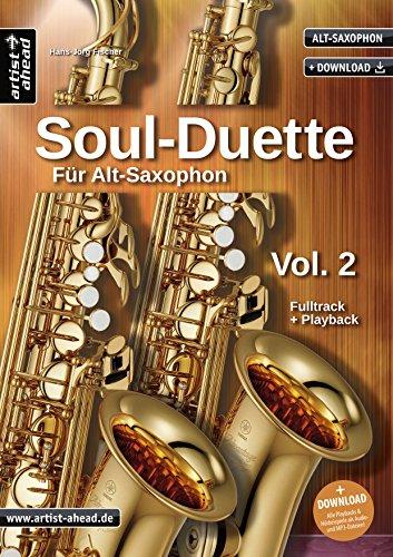 Soul-Duette für Alt-Saxophon - Vol. 2: Sechs Playalongs für zwei Alt- oder Tenor- und Alt-Saxophon (inkl. Download). Spielbuch. Songbook. Playbacks. Musiknoten.
