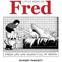 Little Book of Fred: Fred's Life was Always Full of Drama (Little Books) by Rupert Fawcett (2013-11-01)