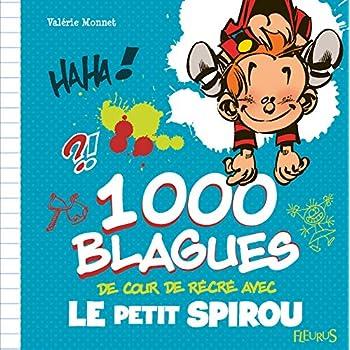 1 000 blagues de cour de récré avec le petit Spirou