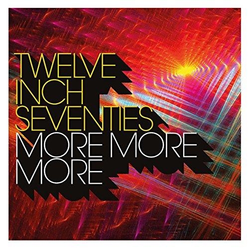 twelve-inch-seventies-more-more-more