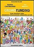 Se volete sapere come avere successo nel crowdfunding siete nel posto giusto. Dal momento dell'impatto della crisi finanziaria globale, il crowdfunding è passato dall'essere un fenomeno di nicchia del Web 2.0 a un business che fa girare 5 mil...