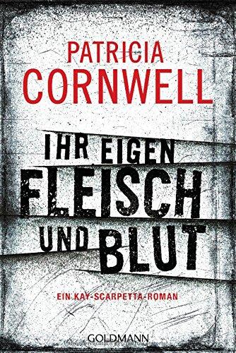 Cornwell, Patricia: Ihr eigen Fleisch und Blut