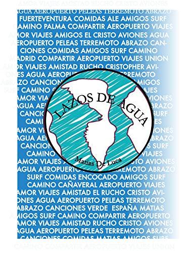 Lazos de Agua por Matias De Luca