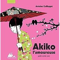 Akiko l'amoureuse : Petit conte zen
