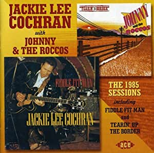 The 1985 Sessions: Fiddle Fit Man/Tearin' Up the Border