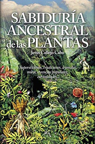 Sabiduría Ancestral De Las Plantas (Mundo mágico) por Jesús Callejo Cabo