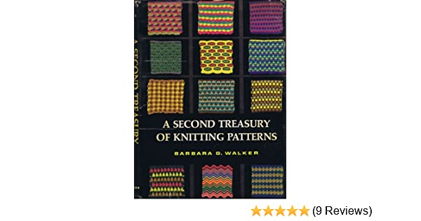 A Second Treasury Of Knitting Patterns By Barbara G Walker 1970 01