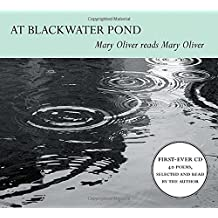 At Blackwater Pond: Mary Oliver reads Mary Oliver