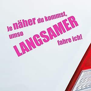 Auto Aufkleber In Deiner Wunschfarbe Je Näher Du Kommst Umso Langsamer Fahre Ich 19x9 6 Cm Sticker Auto