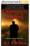 Dominic's Quest (Historical Fiction Action Adventure, set in Dark Age post Roman Britain) (The Dominic Chronicles Book 2) (English Edition)