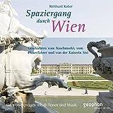 Spaziergang durch Wien: Ein Hörvergnügen mit O-Tönen und Musik (Spaziergänge)