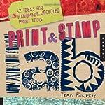 Print & Stamp Lab: 52 Ideas for Handm...
