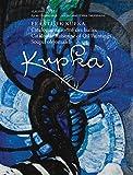 Frantisek Kupka: Catalogue Raisonné des huiles / Catalogue Raisonne of Oil Painting / Soupis olejomaleb
