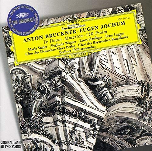 Bruckner: Te Deum / Motetten / 150. Psalm