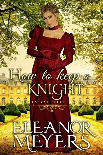 how-to-keep-a-knight-a-regency-romance-book-tots-of-the-ton