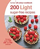 200 Light Sugar-free Recipes: Hamlyn All Colour Cookbook (Hamlyn All Colour Cookery)