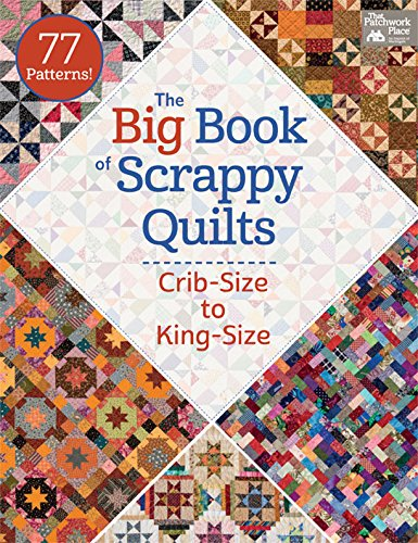 Big Book of Scrappy Quilts (That Patchwork Place)