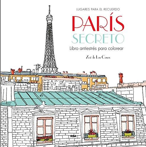 París secreto: Un libro antiestrés para colorear (PRACTICA)