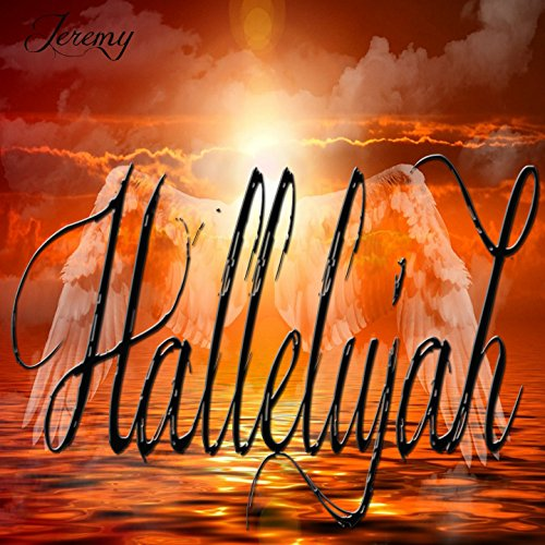 Hallelujah: Inspired by Jeff B...