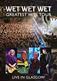Wet Wet Wet: Greatest Hits - Live In Glasgow [DVD]
