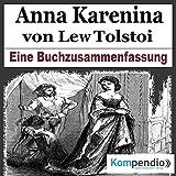 Anna Karenina: Eine Buchzusammenfassung