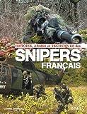 Histoire, armes et techniques des snipers français