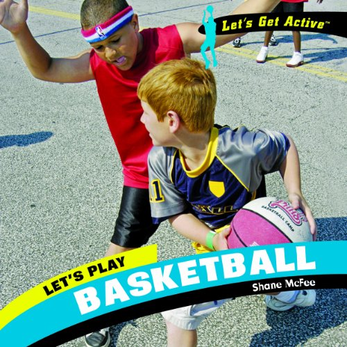 Let's Play Basketball (Let's Get Active)