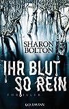 Ihr Blut so rein - Lacey... von Sharon Bolton
