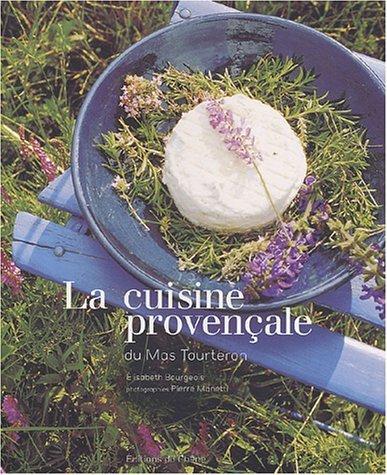 La cuisine provenale du mas de Tourteron de P. Manetti (4 fvrier 2004) Broch