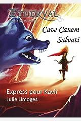 Etherval - Express pour Kavir (Etherval - Cave Canem Salvati t. 6) Format Kindle