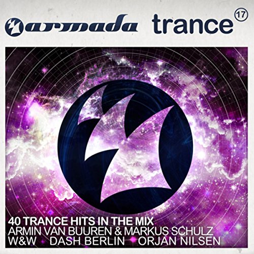 Armada Trance, Vol. 17 (40 Trance Hits In The Mix)