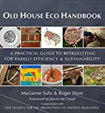 Old House Eco Handbook: A Practical Guide to Eco Retrofitting
