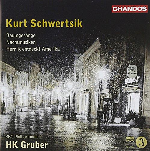 Schwertsik: Baumgesänge/Nachtmusiken/Herr K Entdeckt Amerika