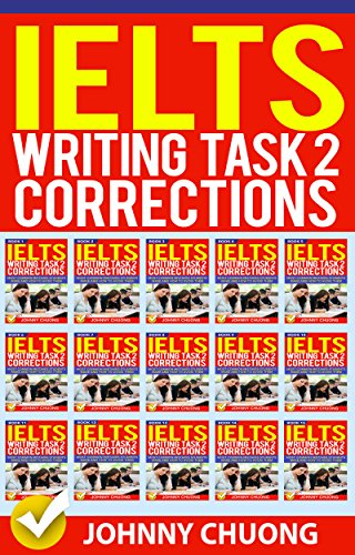 Ielts Writing Task 2 Corrections: Most Common Mistakes Students Make and How to Avoid Them (Box set 15 in 1) (English Edition) por JOHNNY CHUONG