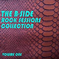 The B-Side Rock Sessions Collection, Vol. 1